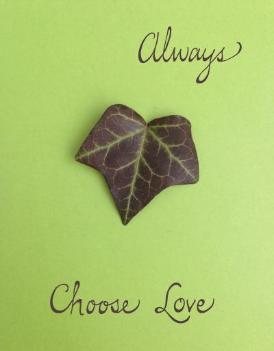 Always Choose Love Leaf